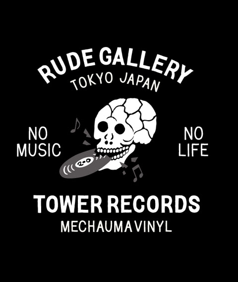 RUDE GALLERY × TOWER RECORDS