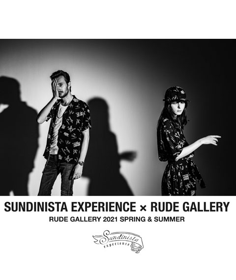 SUNDINISTA EXPERIENCE × RUDE GALLERY 2021SS STYLING